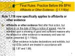 final rules practice before the bpai affidavits or other evidence 1 116 e