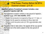 final rules practice before the bpai examiner s answer 41 391