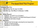 pre apeal brief pilot program