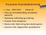 fra proces til produktskrivning