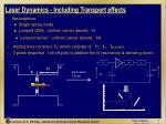 laser dynamics including transport effects