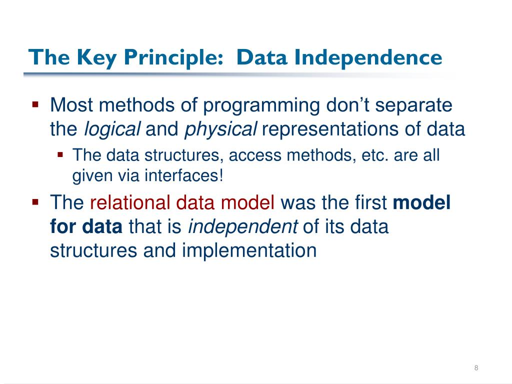 The Key Principle:  Data Independence