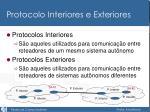 protocolo interiores e exteriores