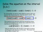 solve the equation on the interval4