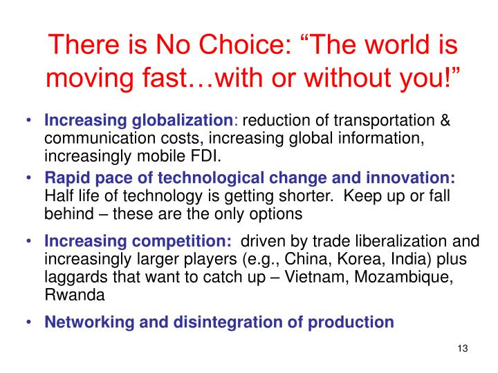 """There is No Choice: """"The world is moving fast…with or without you!"""""""