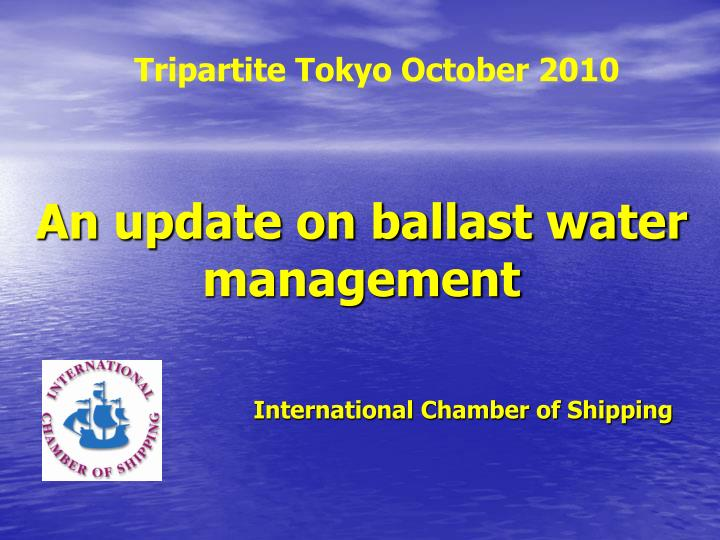 an update on ballast water management n.