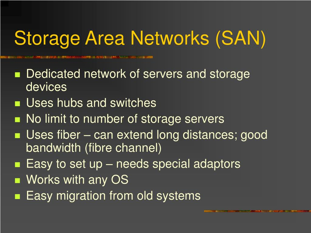 Storage Area Networks (SAN)