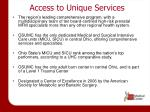 access to unique services