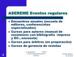 asereme eventos regulares