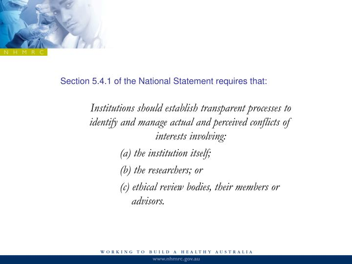 Section 5.4.1 of the National Statement requires that: