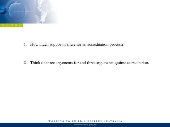 How much support is there for an accreditation process?