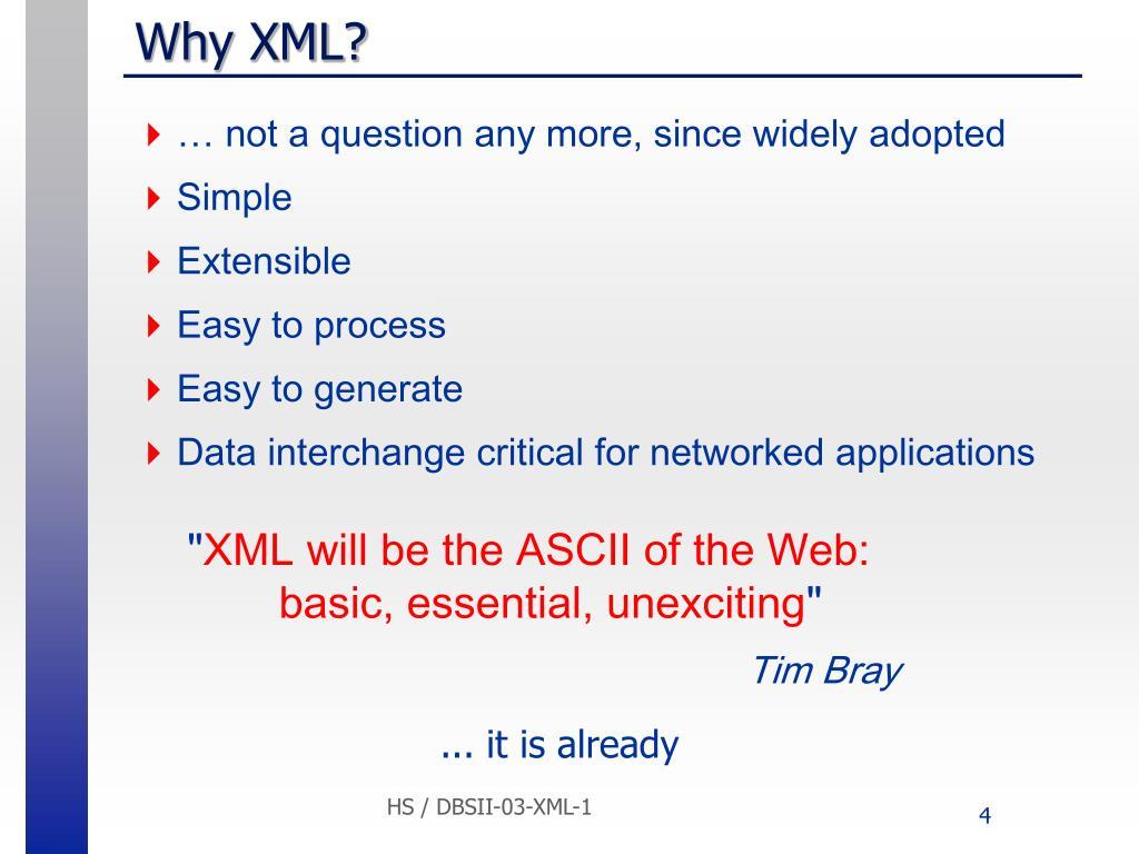 Why XML?