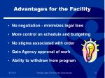 advantages for the facility