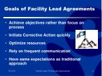 goals of facility lead agreements