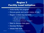 region 3 facility lead initiation