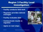 region 3 facility lead investigation