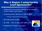 why is region 3 using facility lead agreements
