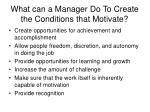 what can a manager do to create the conditions that motivate