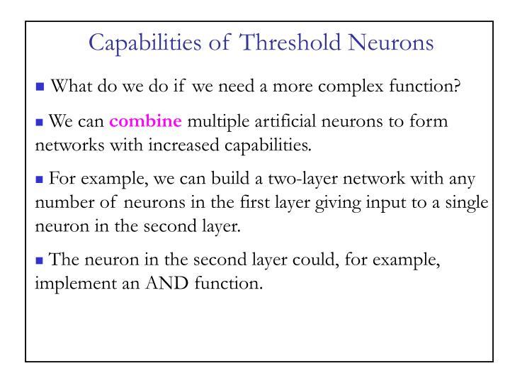 Capabilities of Threshold Neurons