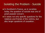 isolating the problem suicide