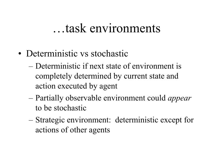 general and task environment The external environment is composed of general and task environment layers the general environment is composed of the nonspecific elements of the organization's surroundings that might affect its activities.