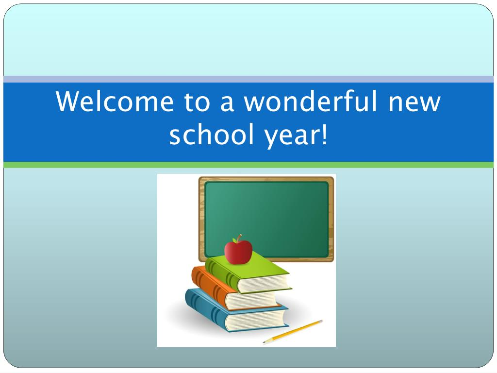 welcome to a wonderful new school year l.