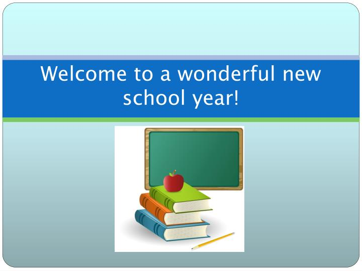 Welcome to a wonderful new school year