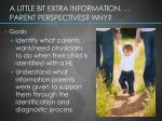 a little bit extra information parent perspectives why