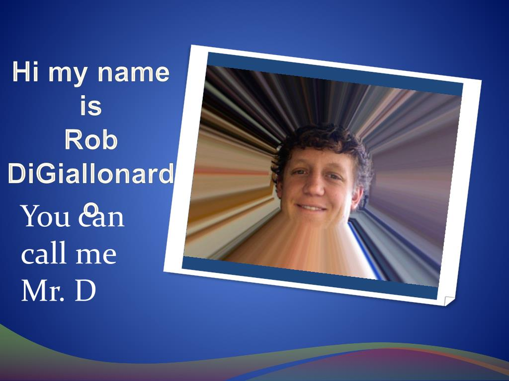 hi my name is rob digiallonardo l.