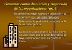 garant as contra disoluci n y suspensi n de las organizaciones art 4