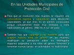 en las unidades municipales de protecci n civil