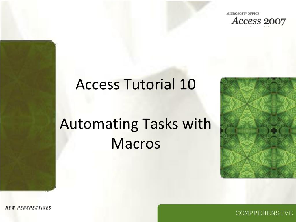access tutorial 10 automating tasks with macros l.