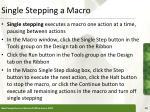single stepping a macro