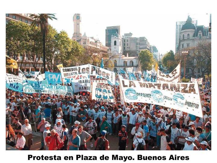 Protesta en Plaza de Mayo. Buenos Aires