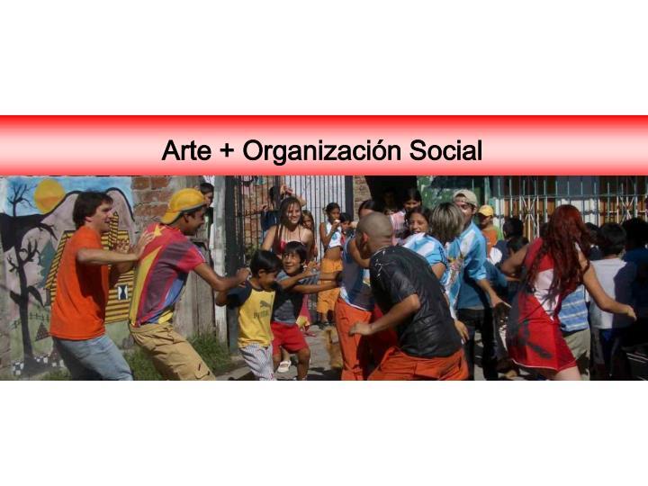 Arte + Organización Social