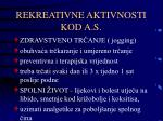 rekreativne aktivnosti kod a s