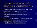subaktuni i kroni ni stadij a s fizioterapija