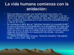 la vida humana comienza con la anidaci n1