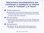operaciones psicoling sticas que contribuyen a establecer la relaci n entre la realidad y el texto