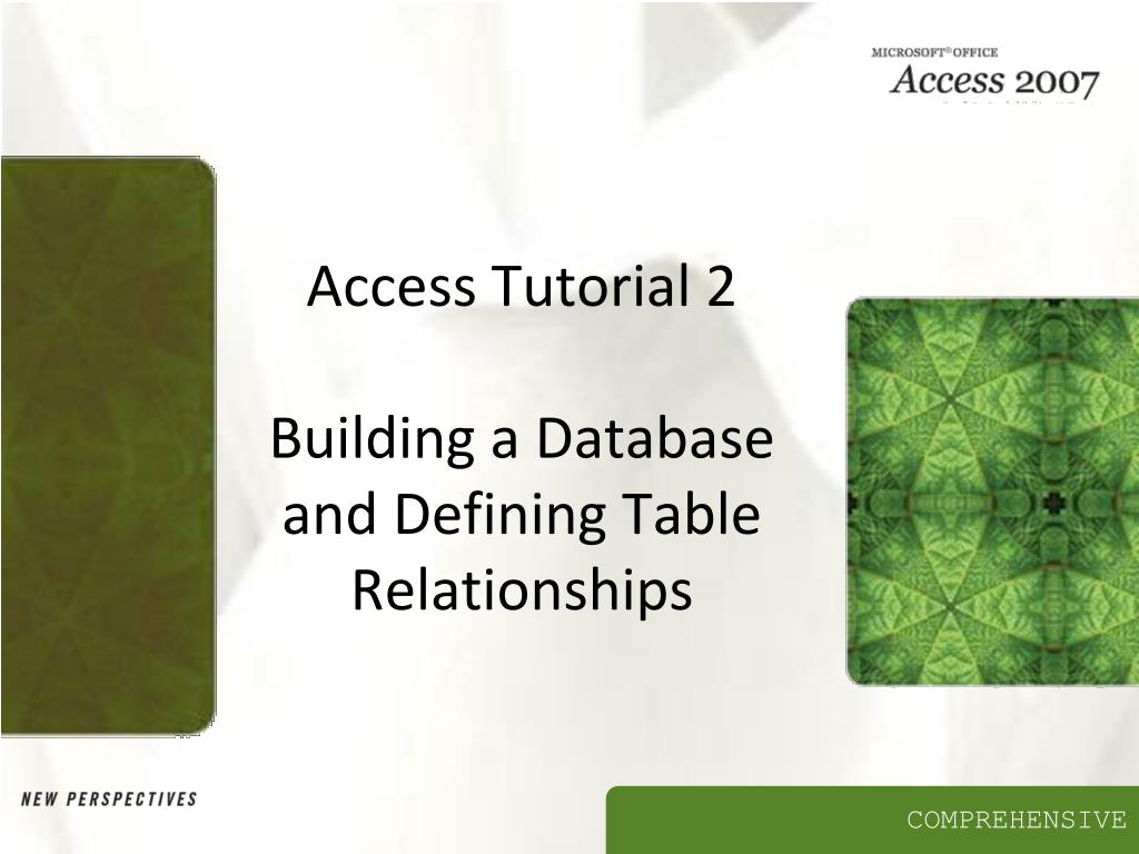 access tutorial 2 building a database and defining table relationships l.