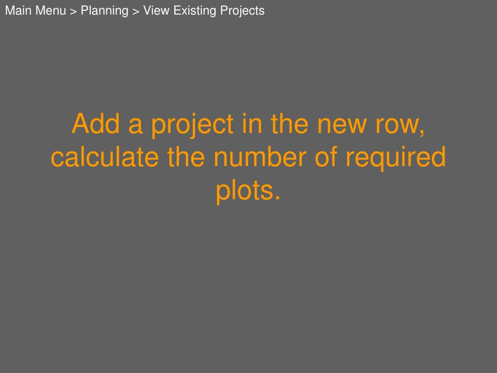 Main Menu > Planning > View Existing Projects