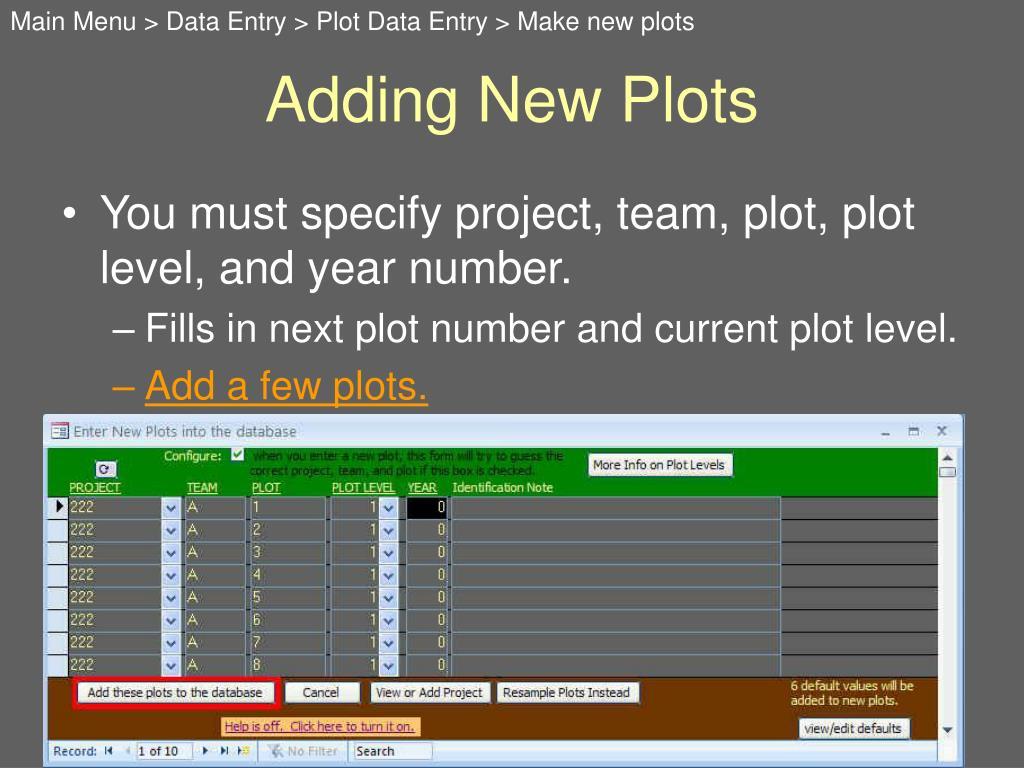 Main Menu > Data Entry > Plot Data Entry > Make new plots