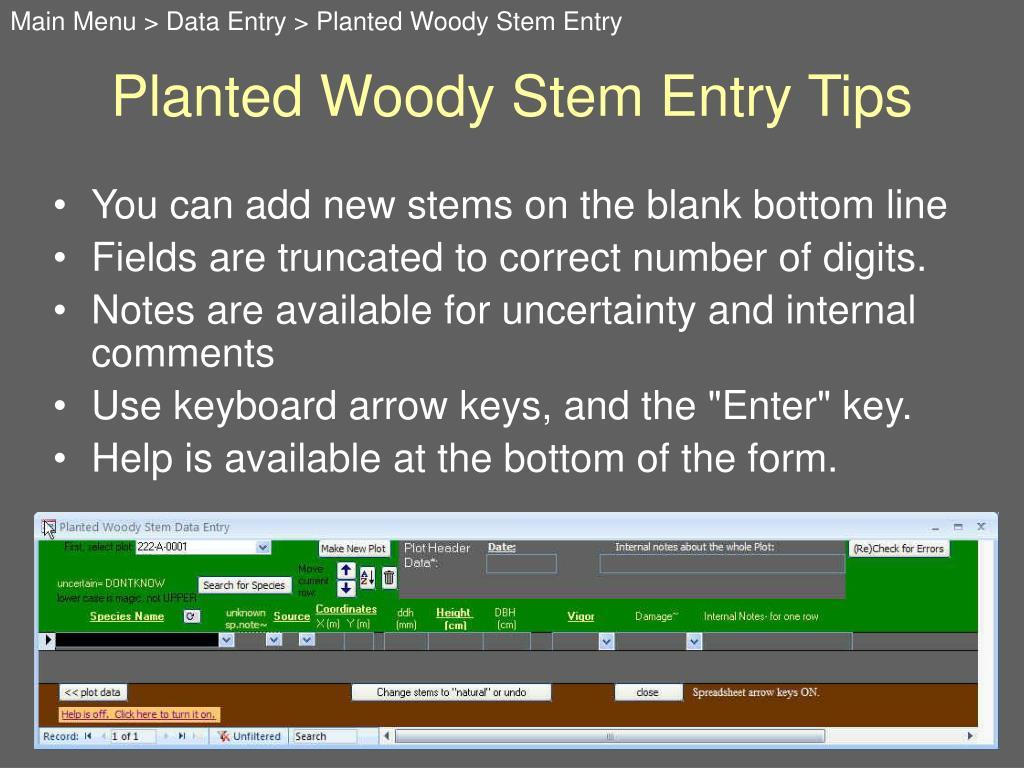 Main Menu > Data Entry > Planted Woody Stem Entry