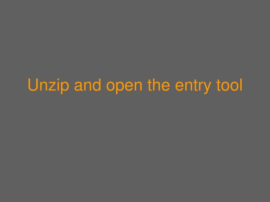 Unzip and open the entry tool