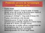 protocolo servicio de hematolog a hospital la fe