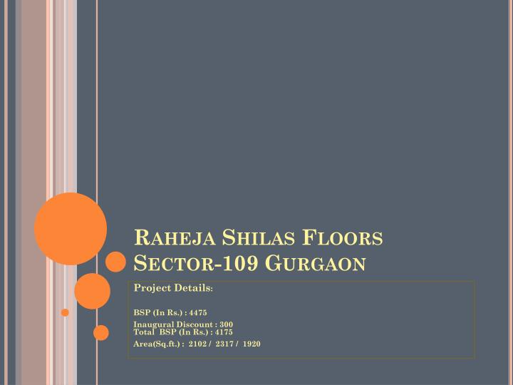 Raheja shilas floors sector 109 gurgaon