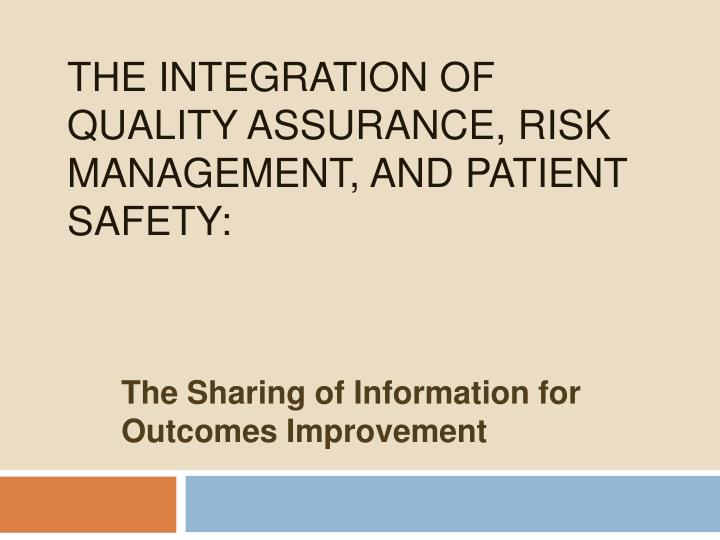 The integration of quality assurance risk management and patient safety