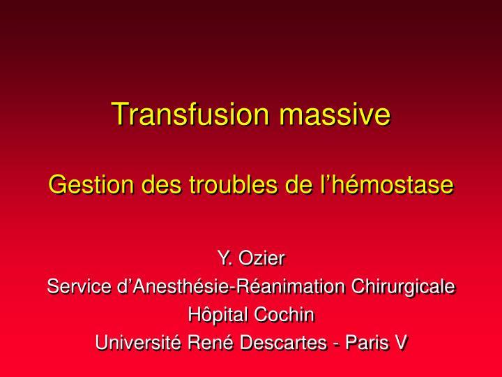 transfusion massive gestion des troubles de l h mostase n.