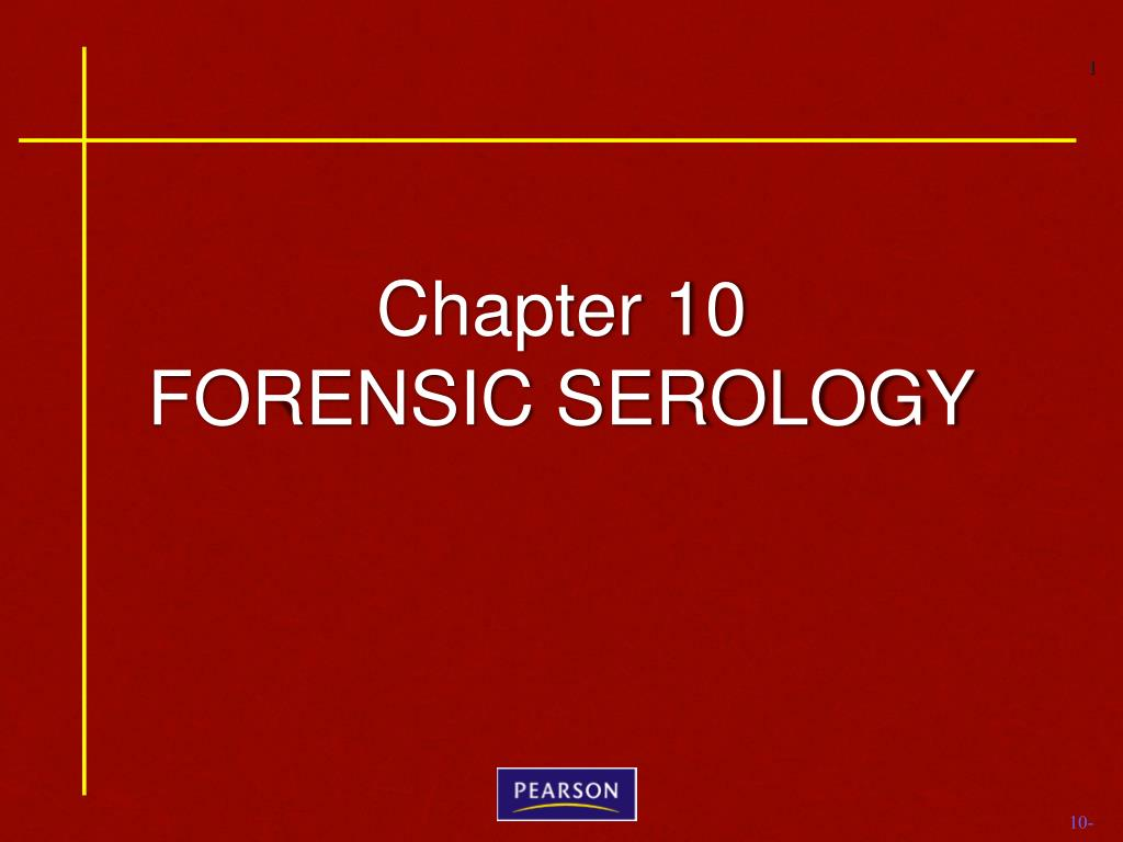 Ppt Chapter 10 Forensic Serology Powerpoint Presentation Free Download Id 956586
