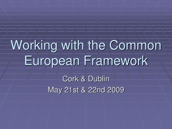 working with the common european framework n.
